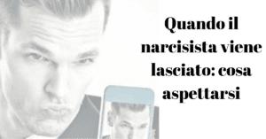 quando-un-narcisista-viene-lasciato